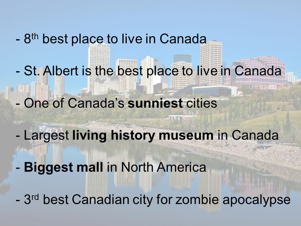 - 8 th best place to live in Canada - St.
