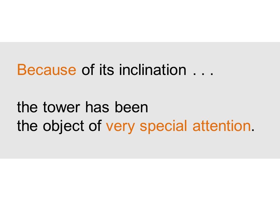 Because of its inclination... the tower has been the object of very special attention.