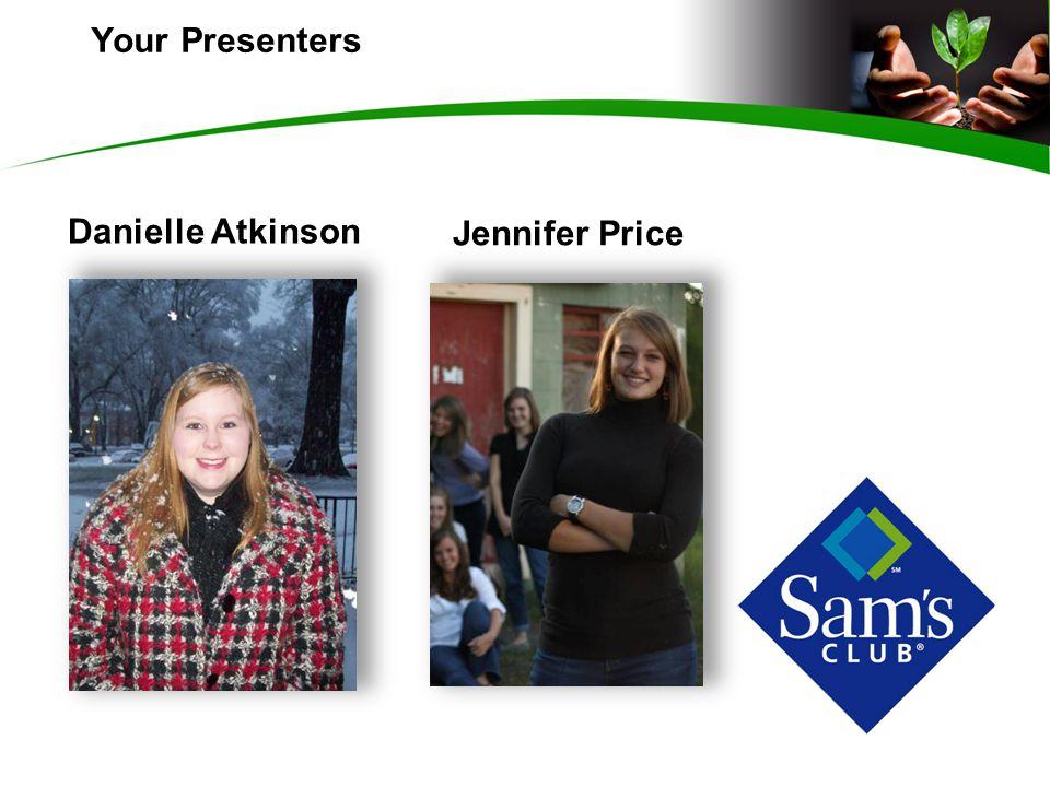 Your Presenters Danielle Atkinson Jennifer Price