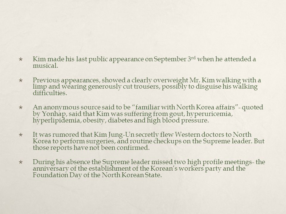  Kim made his last public appearance on September 3 rd when he attended a musical.