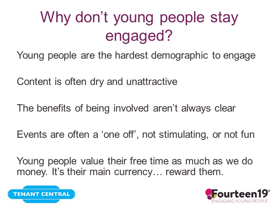 Why don't young people stay engaged.