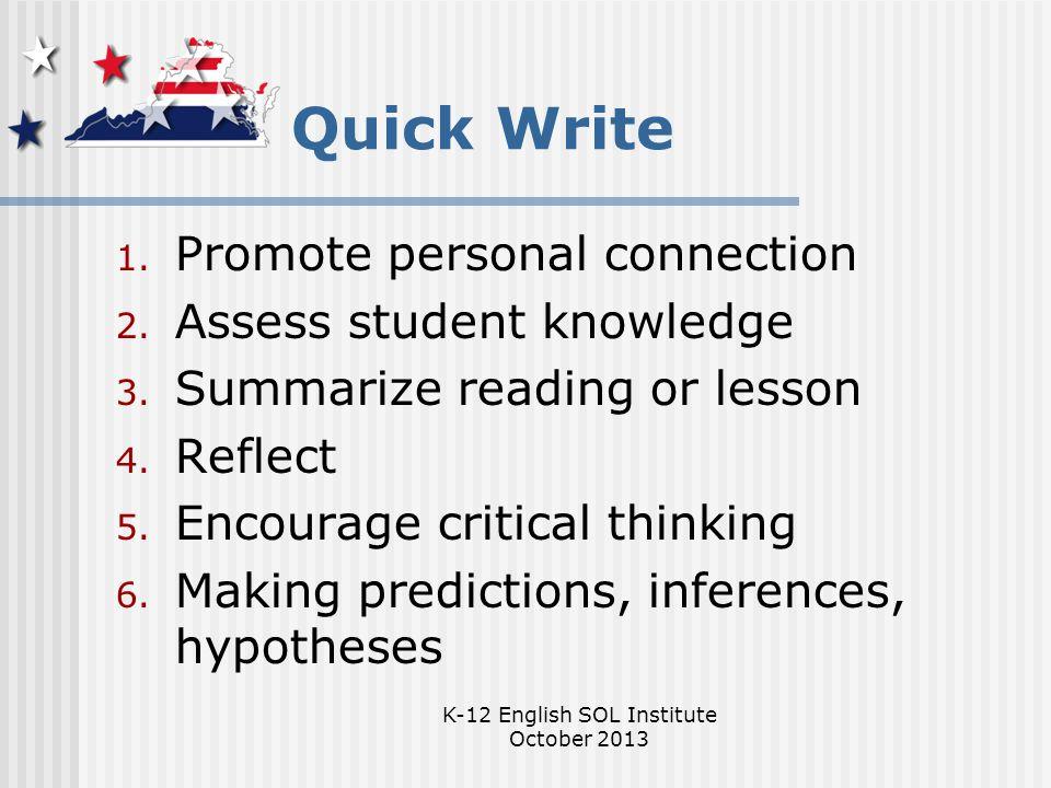 K-12 English SOL Institute October 2013 Quick Write 1.