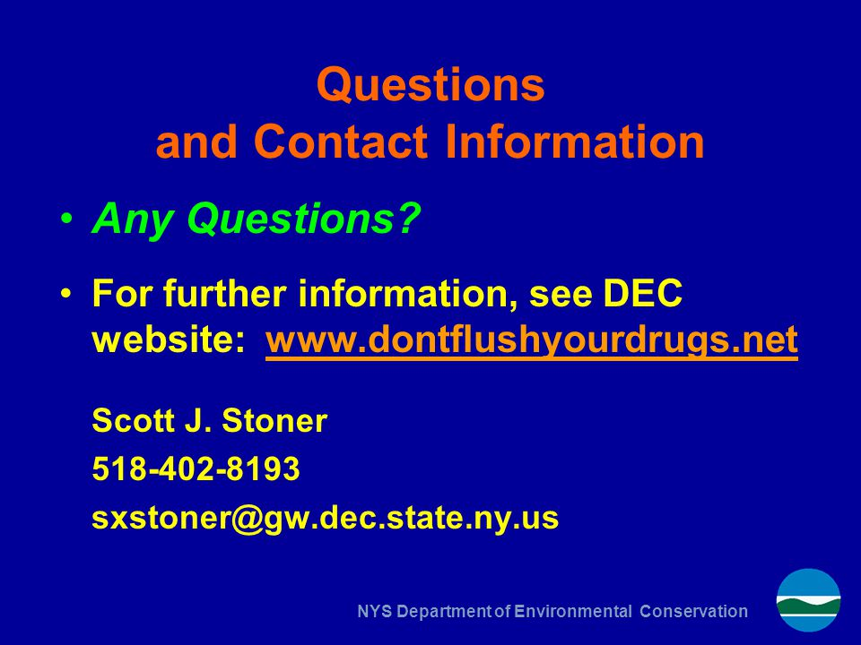 NYS Department of Environmental Conservation Questions and Contact Information Any Questions.