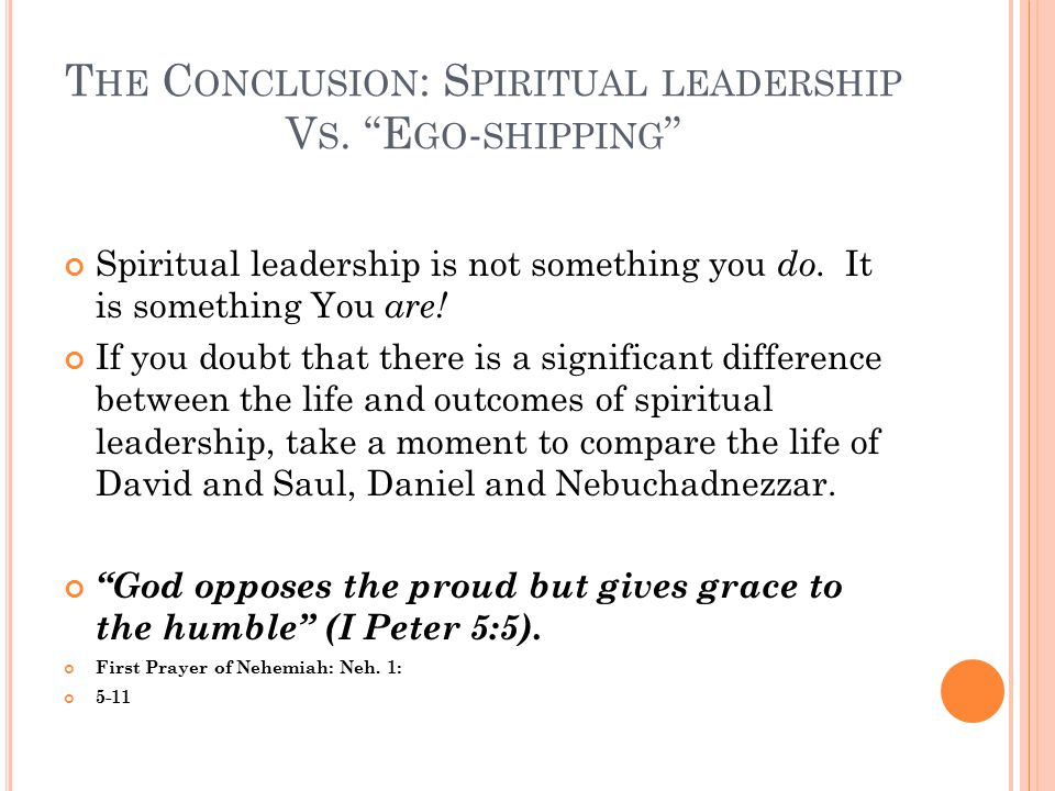 T HE C ONCLUSION : S PIRITUAL LEADERSHIP V S.