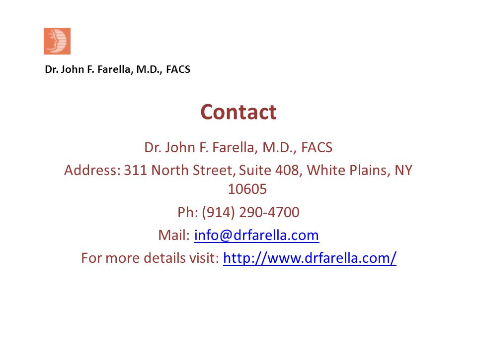 Dr. John F. Farella, M.D., FACS Contact Dr. John F.