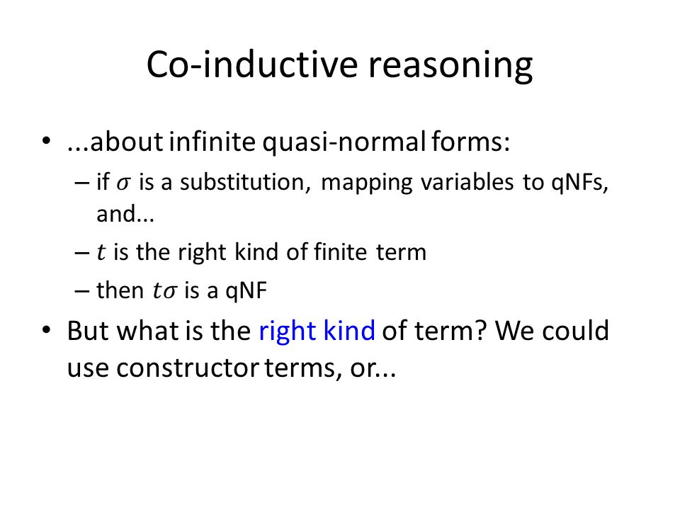 Co-inductive reasoning