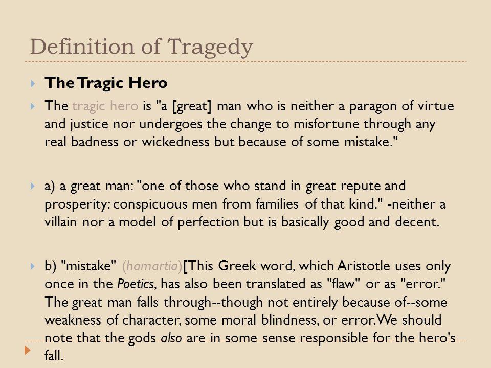 Definition of Tragedy  The Tragic Hero  The tragic hero is
