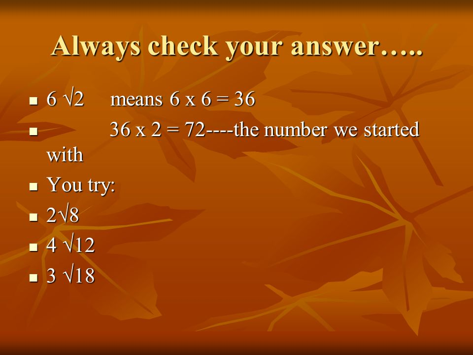 Always check your answer…..