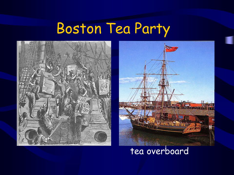 King George III passes the Intolerable Acts The Royal Navy blockades the Boston Harbor so no colonial goods could be sent out until tea was paid for.