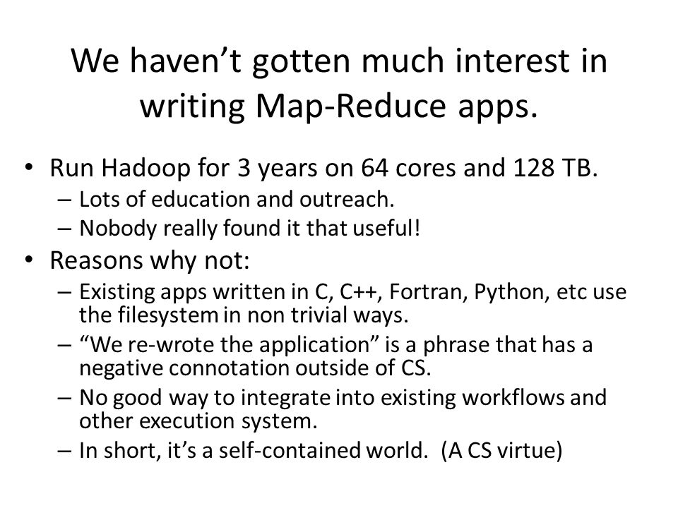 We haven't gotten much interest in writing Map-Reduce apps.