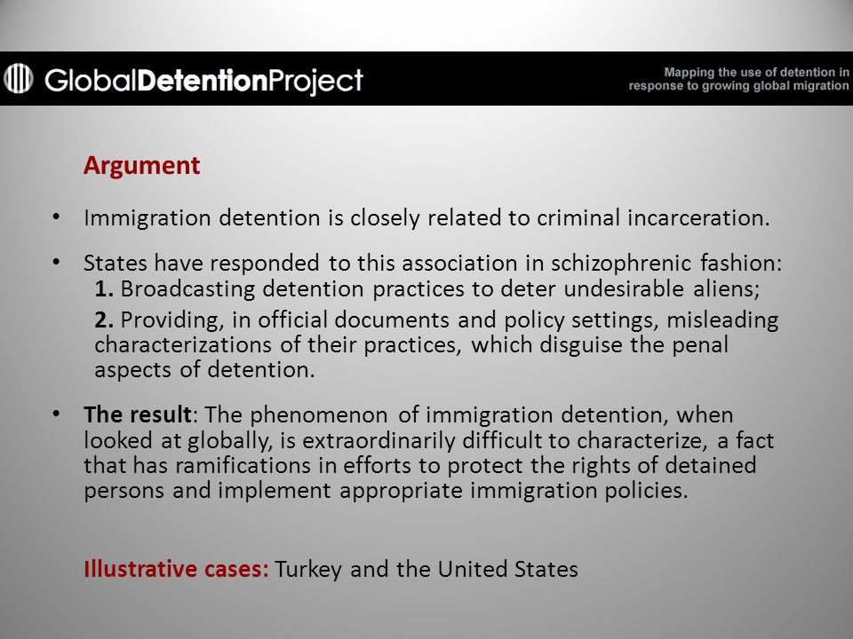 Argument Immigration detention is closely related to criminal incarceration.