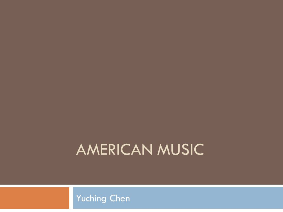 AMERICAN MUSIC Yuching Chen