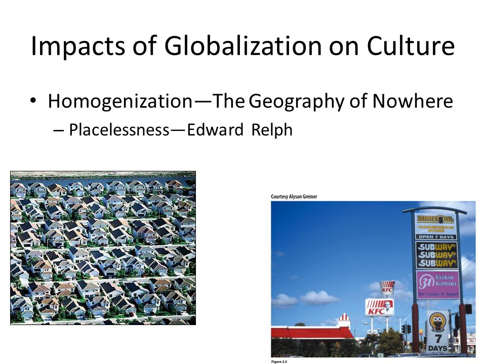 Impacts of Globalization on Culture Homogenization—The Geography of Nowhere – Placelessness—Edward Relph