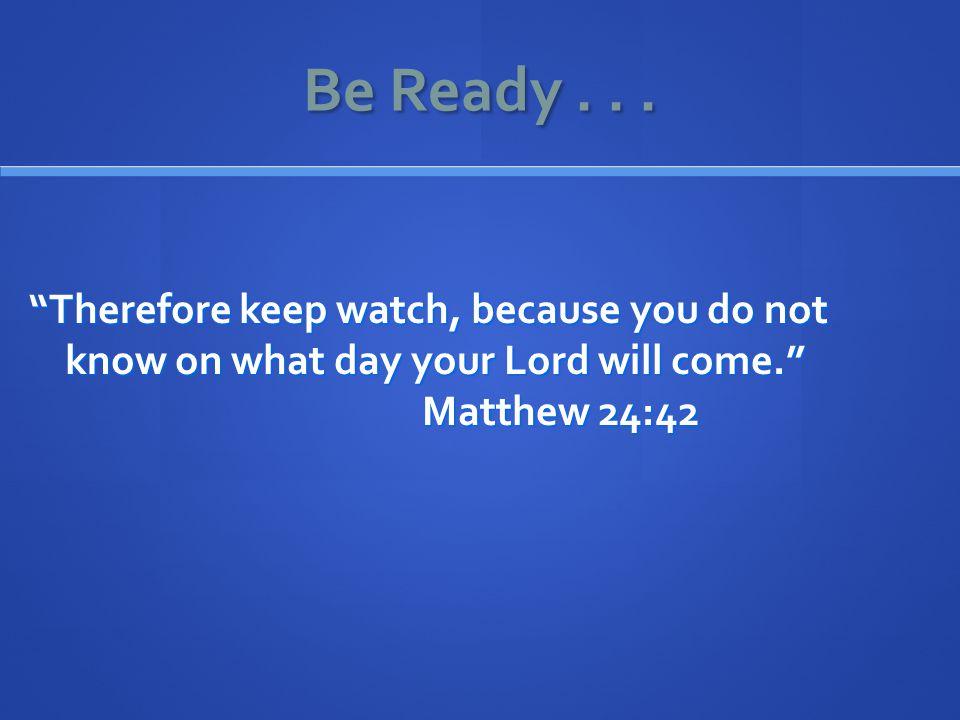 Be Ready...