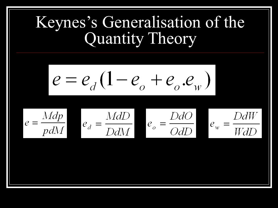 Keynes's Generalisation of the Quantity Theory