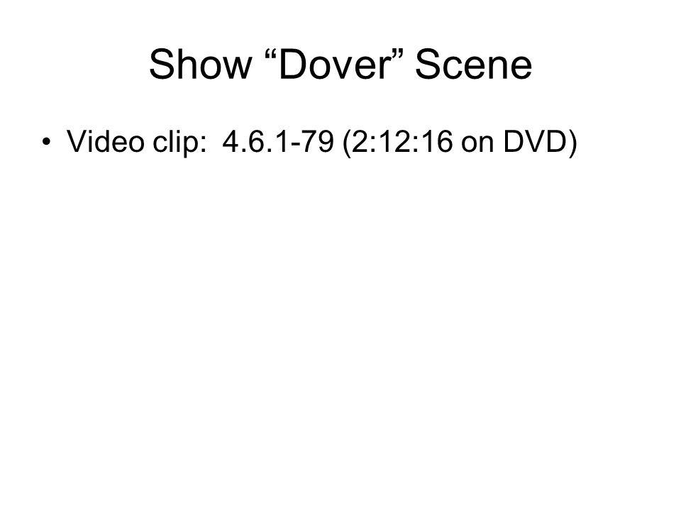 """Show """"Dover"""" Scene Video clip: 4.6.1-79 (2:12:16 on DVD)"""