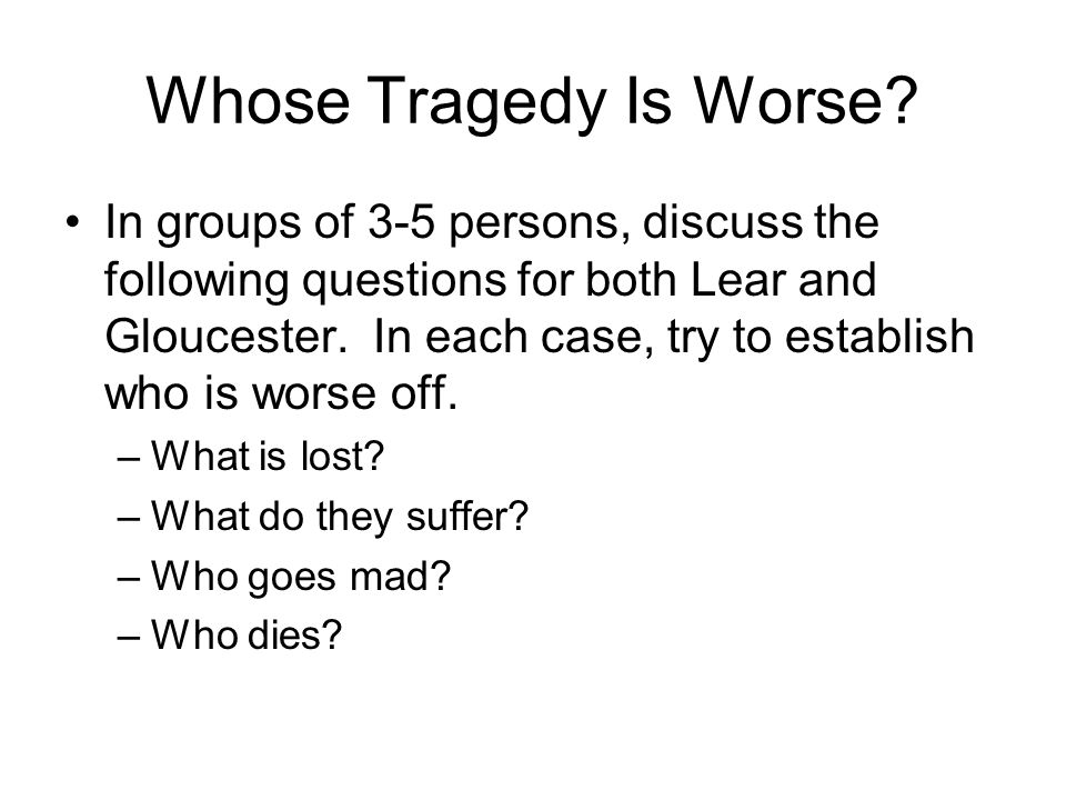 Whose Tragedy Is Worse.
