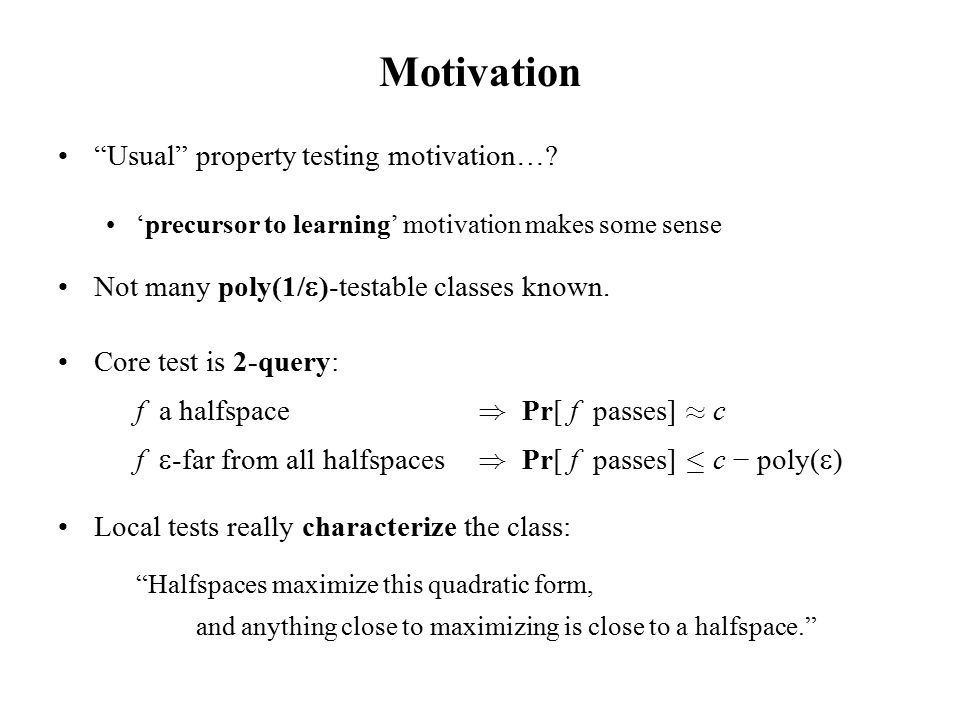 Motivation Usual property testing motivation….