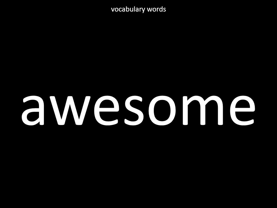 awesome vocabulary words