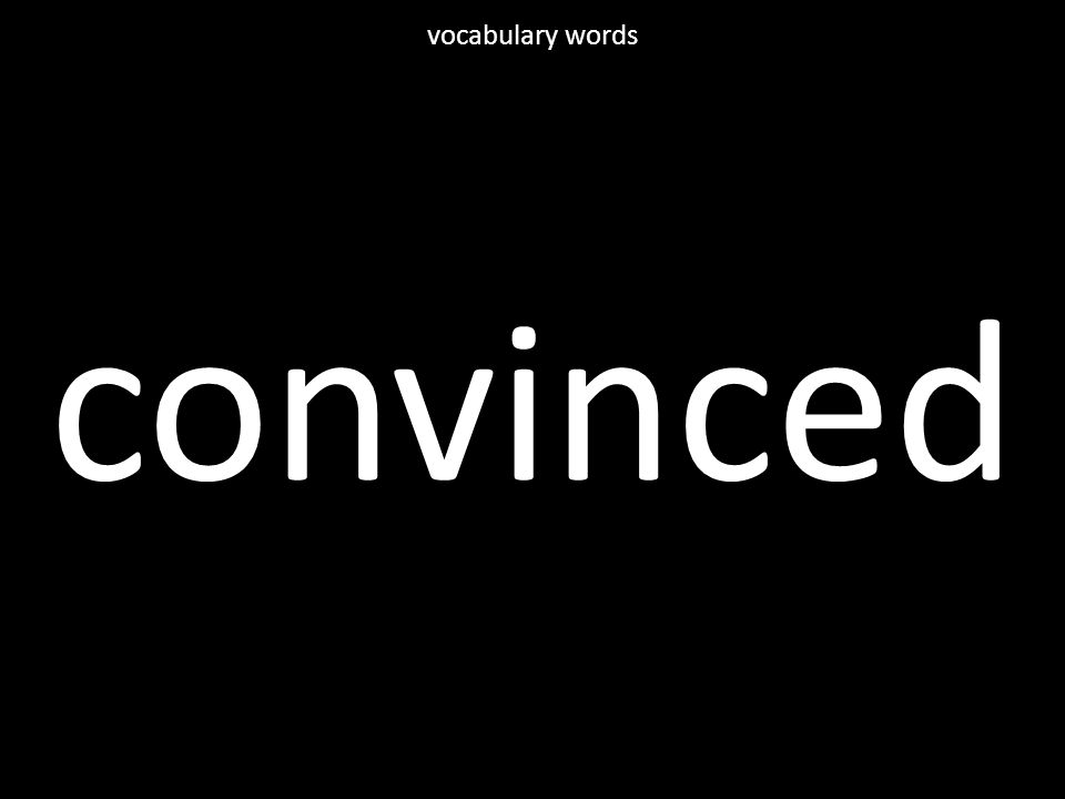 convinced vocabulary words