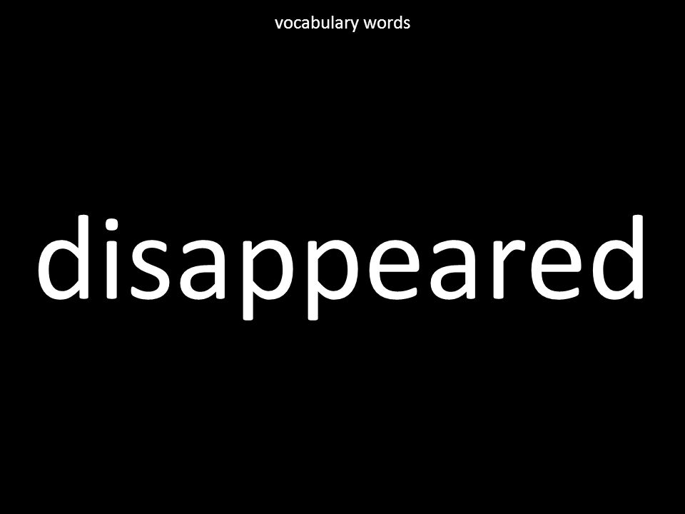 disappeared vocabulary words