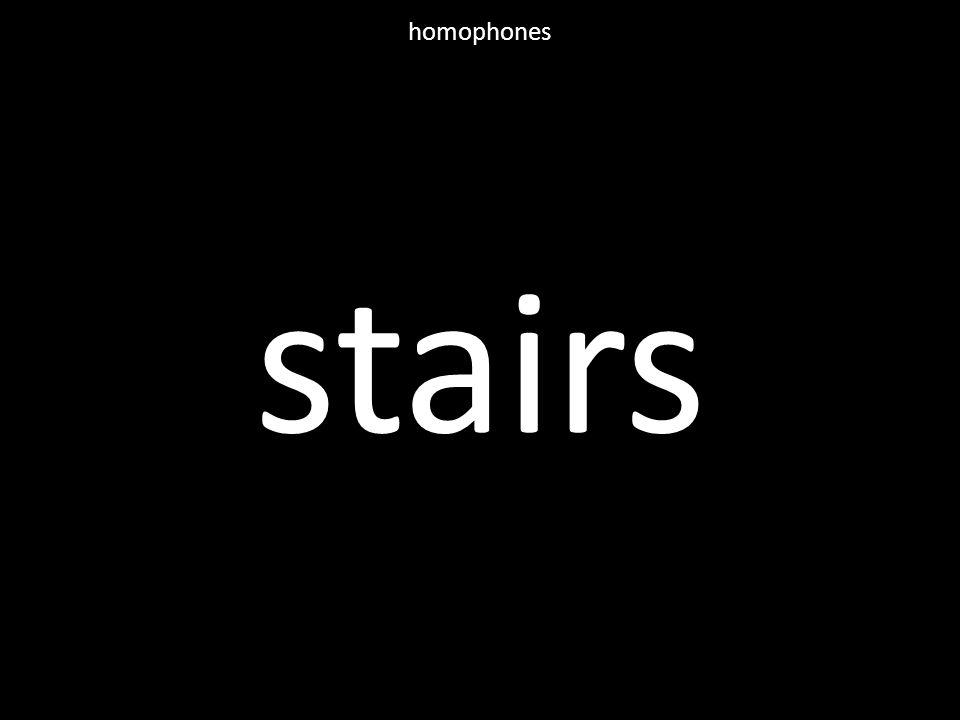 stairs homophones