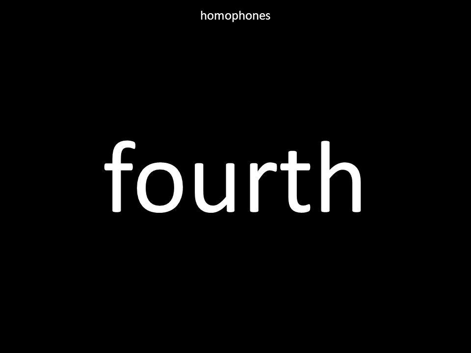 fourth homophones