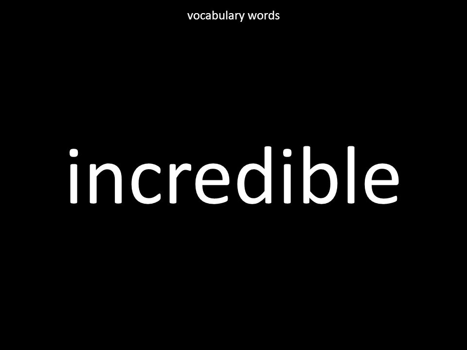 incredible vocabulary words
