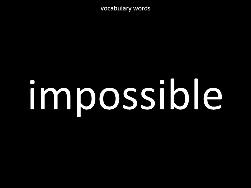 impossible vocabulary words