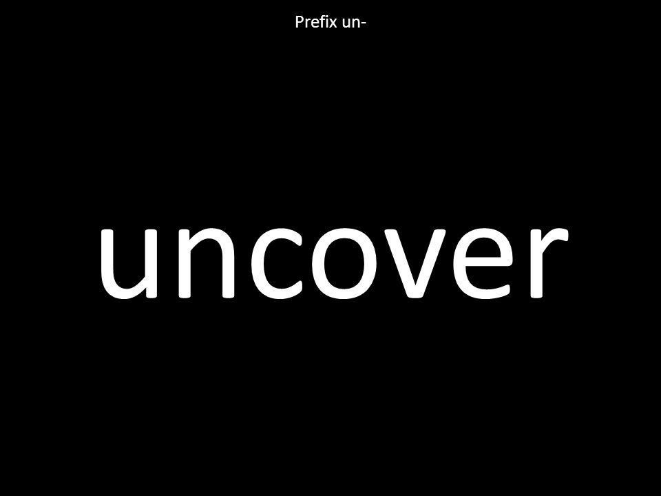 uncover Prefix un-