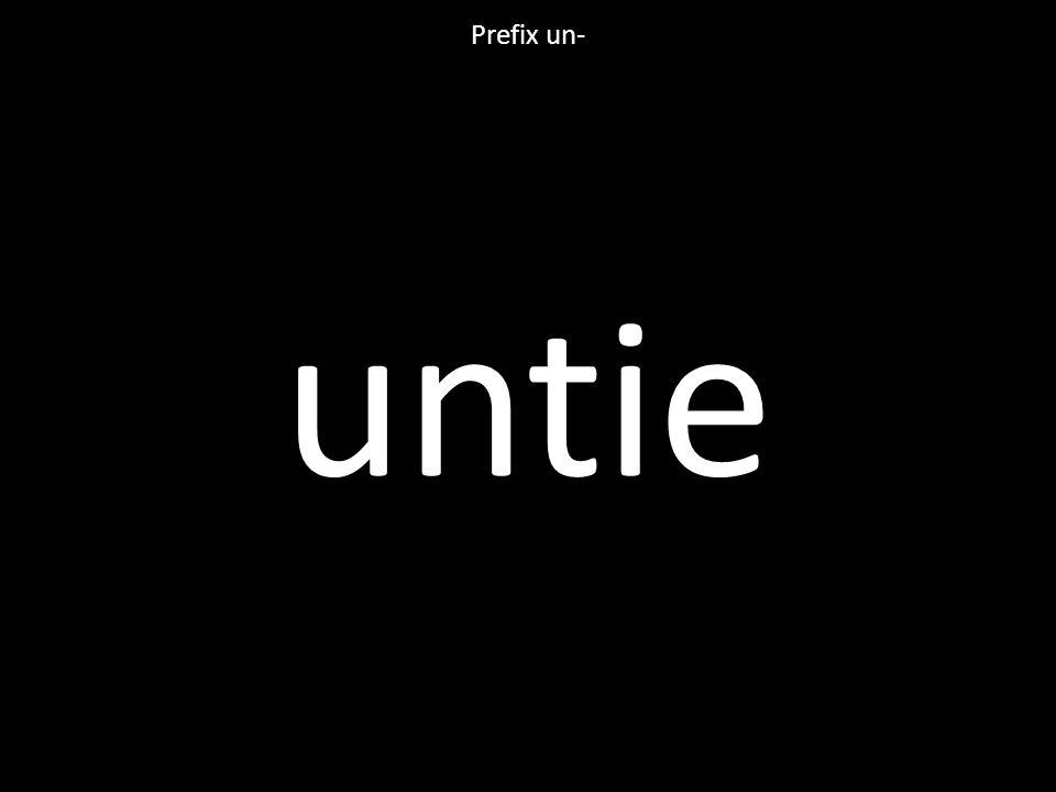 untie Prefix un-