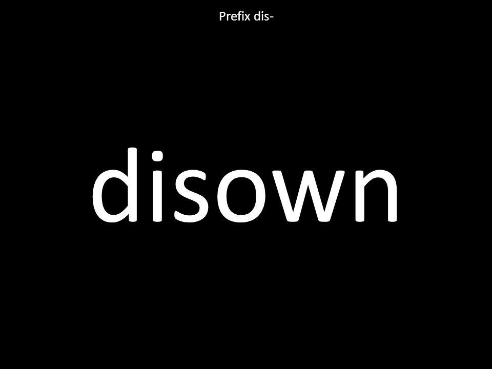 disown Prefix dis-