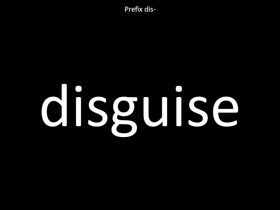 disguise Prefix dis-