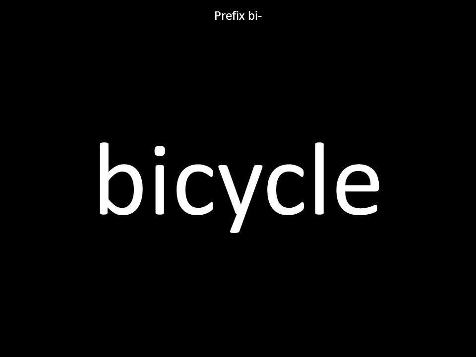 bicycle Prefix bi-