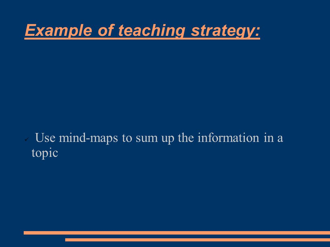 Example of teaching strategy: Use mind-maps to sum up the information in a topic