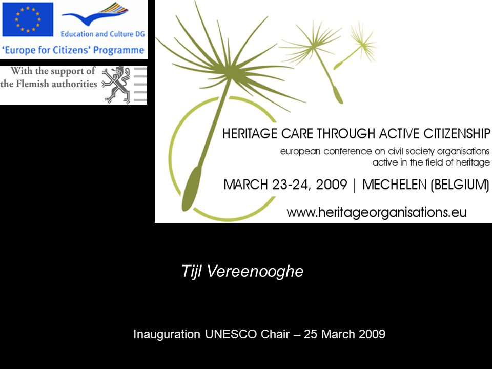 Inauguration UNESCO Chair – 25 March 2009 Tijl Vereenooghe