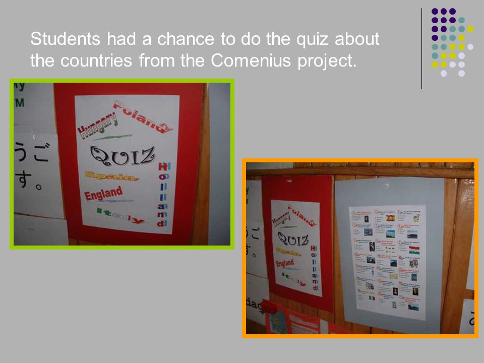 Students had a chance to do the quiz about the countries from the Comenius project.