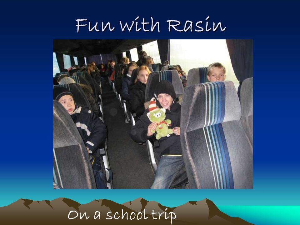 Fun with Rasin On a school trip