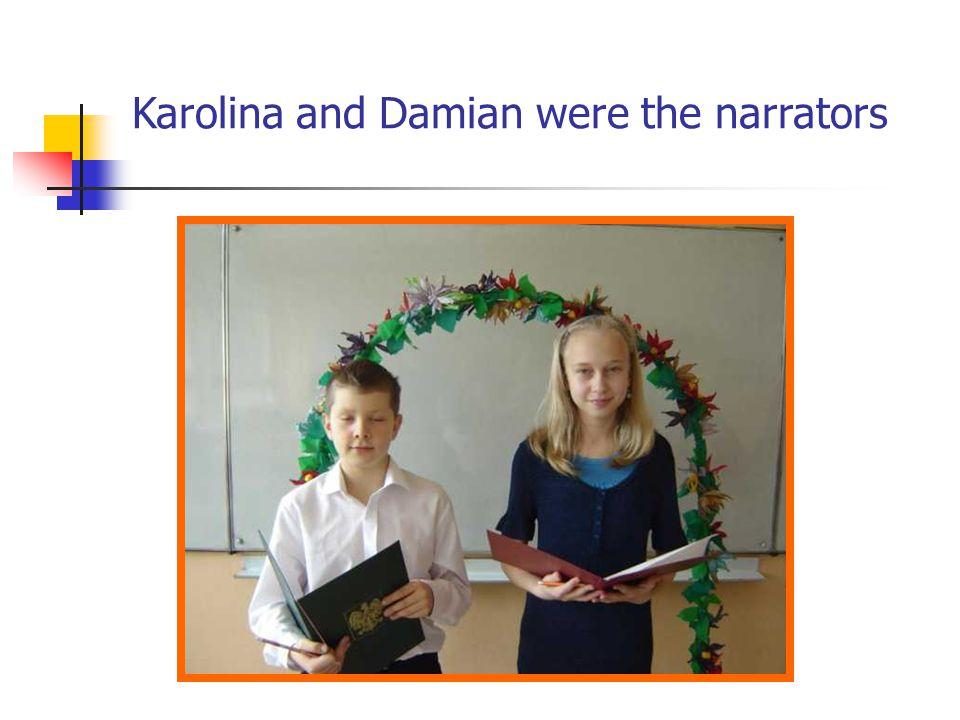 Karolina and Damian were the narrators