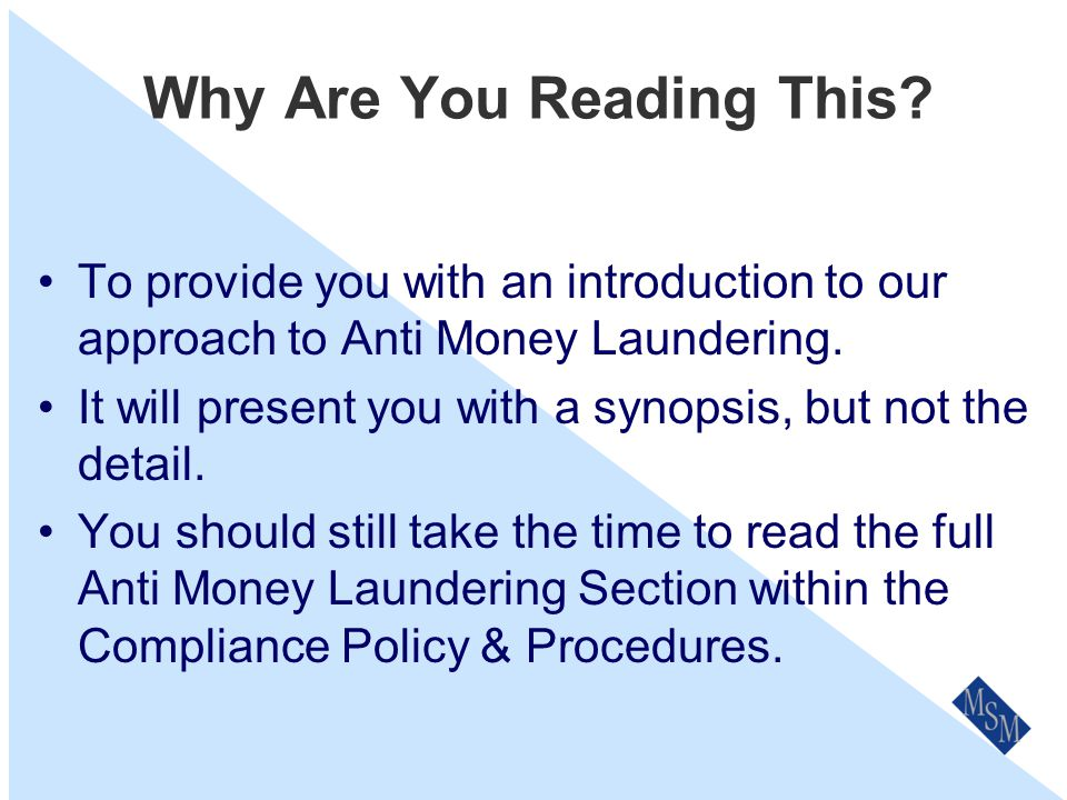 Reporting and Training Processes All suspicions on Money Laundering are to be reported to our Compliance Officer.
