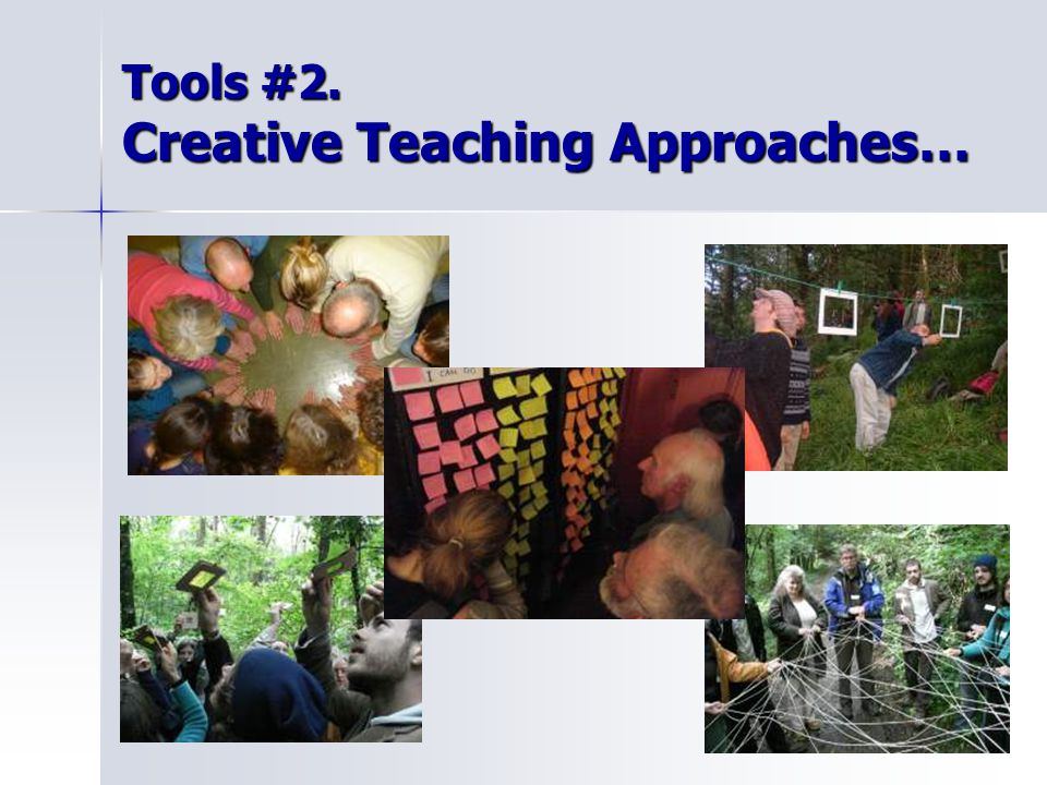 Tools #2. Creative Teaching Approaches…