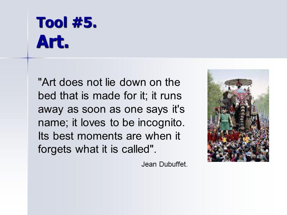 Tool #5. Art.