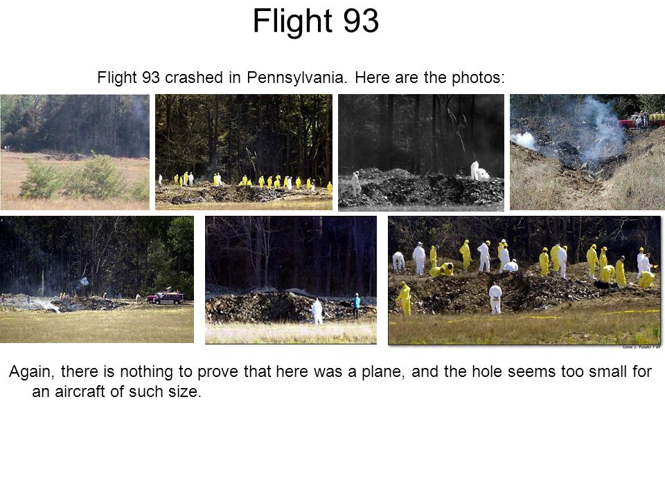 Flight 93 Flight 93 crashed in Pennsylvania.