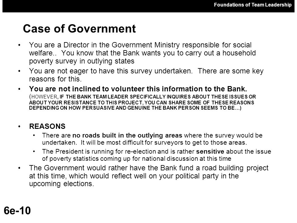 Foundations of Team Leadership 6e-10 You are a Director in the Government Ministry responsible for social welfare..