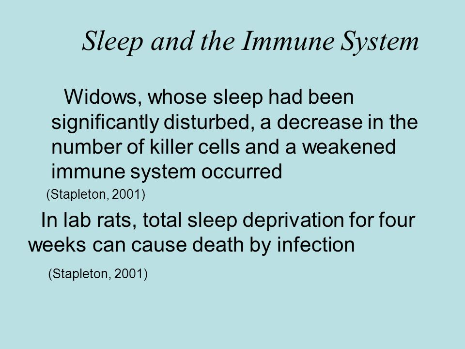 Sleep and the Immune System Sleep deprivation is correlated with a significant reduction in cellular immunity Can cause reductions in NK cells, T-cells, and monocyte function Problems tend to diminish following recovery sleep