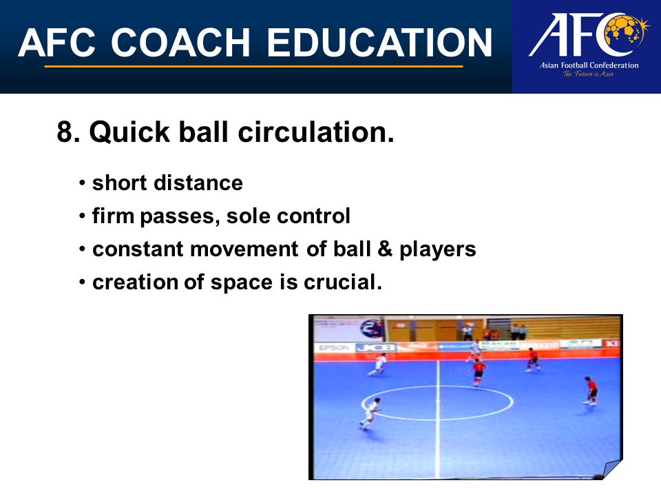 AFC COACH EDUCATION 8. Quick ball circulation.