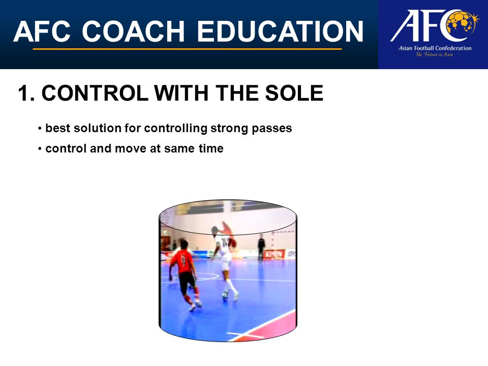 AFC COACH EDUCATION 2.The Lob Ability to send accurate short/long passes over defenders.