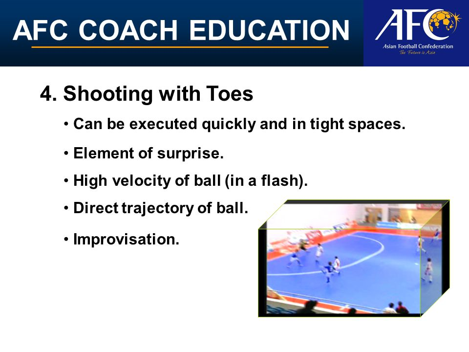 AFC COACH EDUCATION Technical execution.Shooting with Toes 1.Non-kicking leg beside the ball.
