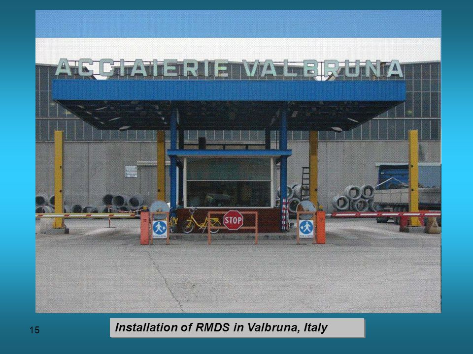 15 Installation of RMDS in Valbruna, Italy