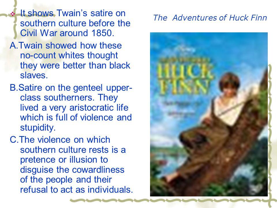 Focus Study on Huck Finn 1. Plot Study 2.